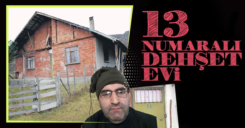 13 numaralı dehşet evi