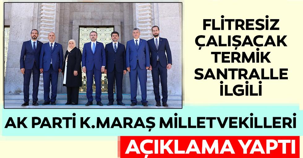Ak Parti Kahramanmaraş milletvekillerinden termik santral açıklaması!
