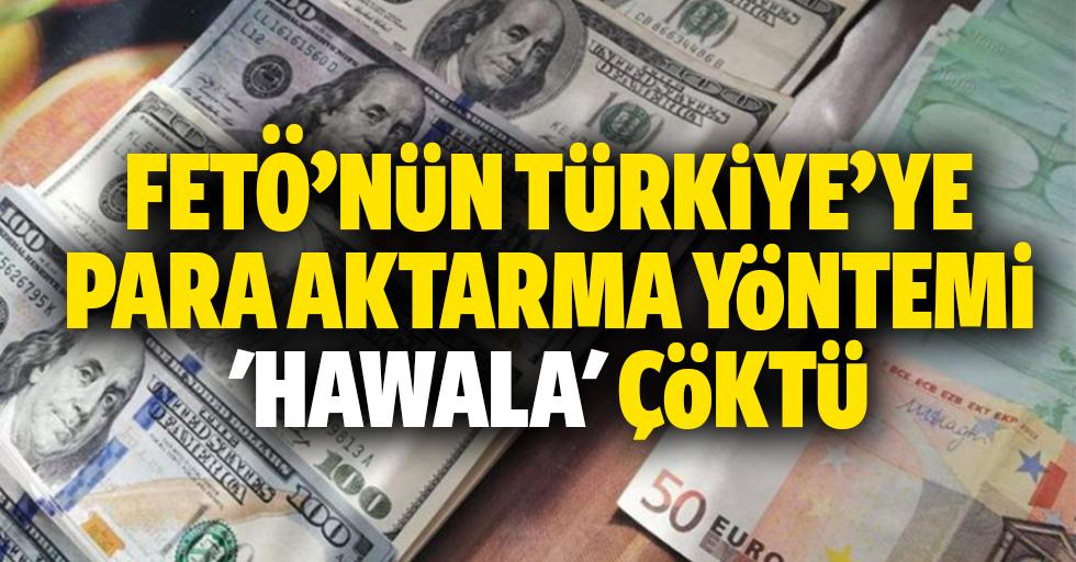 Fetö'nün Türkiye'ye Para Aktarma Yöntemi 'Hawala' Çöktü