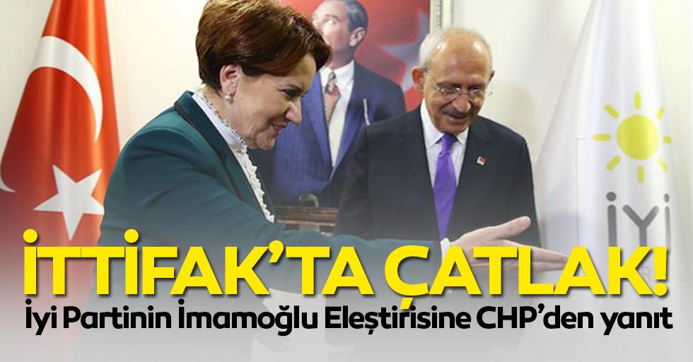İttifakta çatlak! İyi partinin İmamoğlu eleştirisine CHP'den yanıt