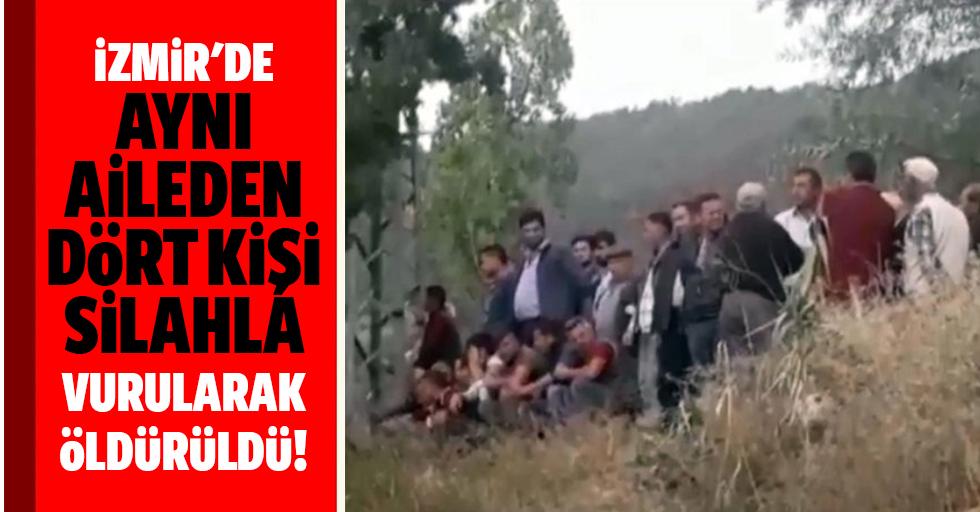 İzmir'de aynı aileden 4 kişi silahla vurularak öldürüldü!