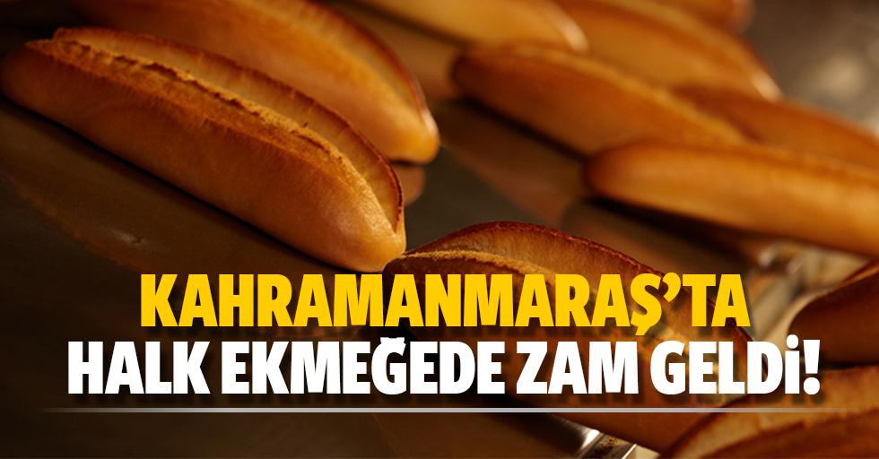 Kahramanmaraş'ta halk ekmeğede zam geldi!