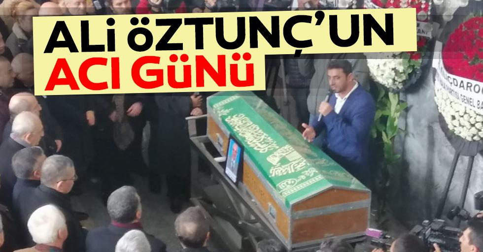 Ali Öztunç'un acı günü