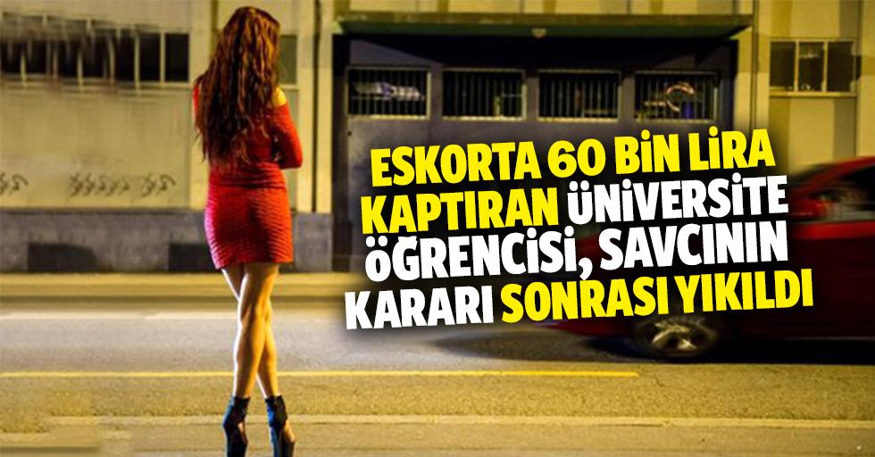 Eskorta 60 bin lira kaptıran üniversite öğrencisi, savcının kararı sonrası yıkıldı