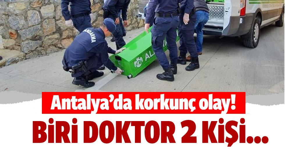Antalya'da 1'i doktor 2 kişinin cesedi bulundu