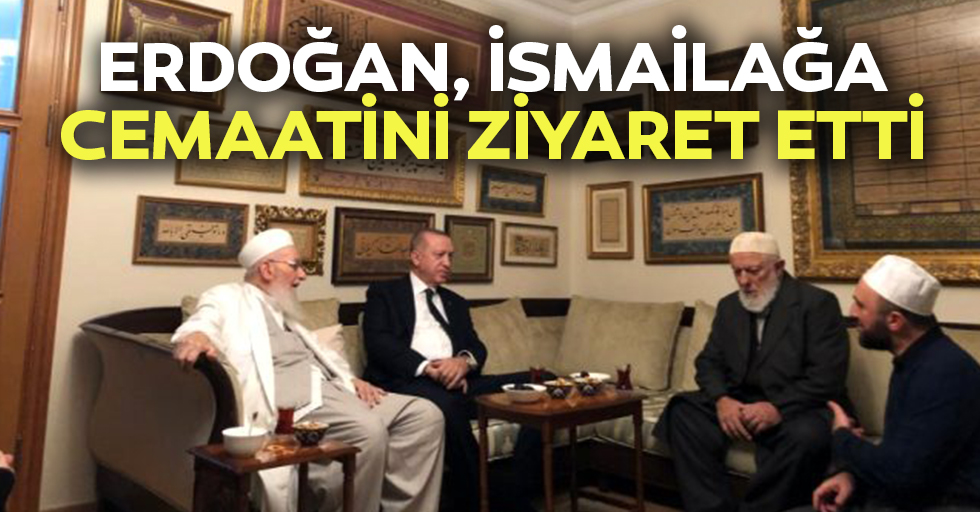 Erdoğan, İsmailağa Cemaatini Ziyaret Etti