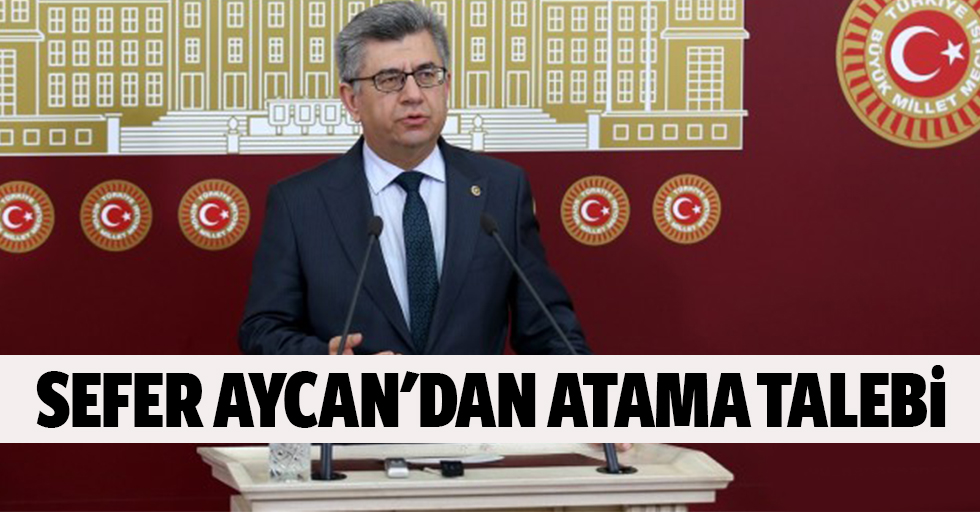 Sefer Aycan'dan Atama Talebi