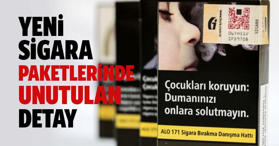Yeni sigara paketlerinde unutulan detay