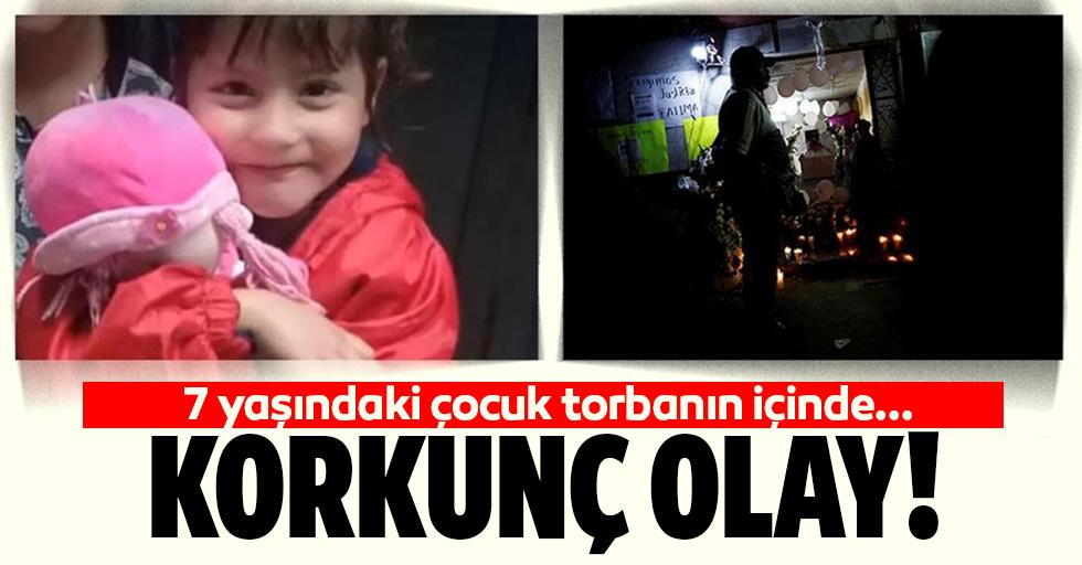 7 yaşındaki kız çocuğunun cesedi plastik torba içinde bulundu