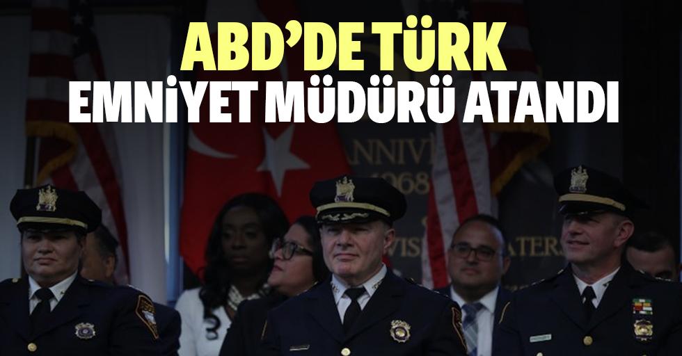 ABD'de Türk Emniyet müdürü atandı