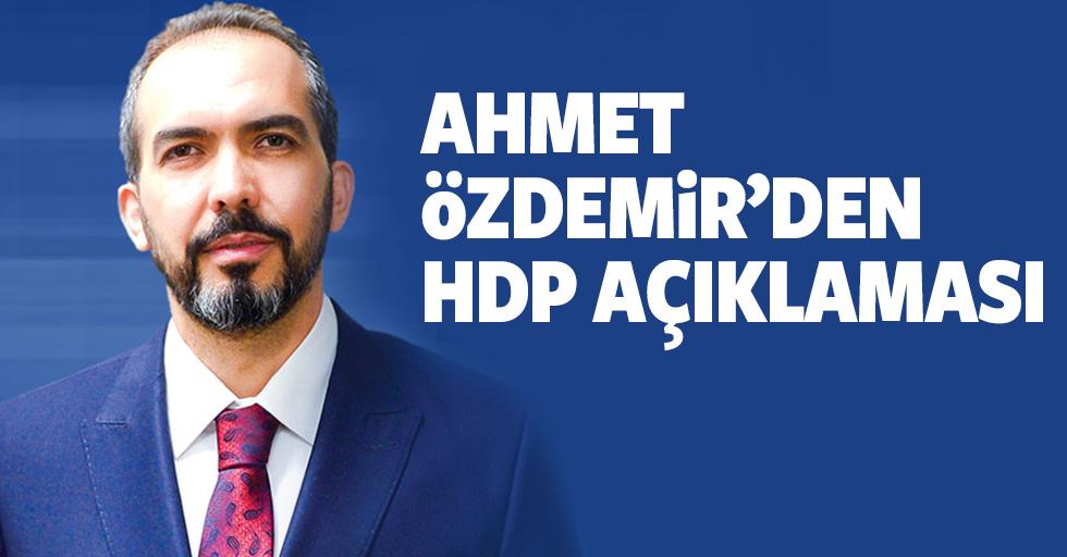 Ahmet Özdemir'den HDP açıklaması