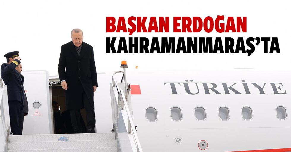 Başkan Erdoğan Kahramanmaraş'ta