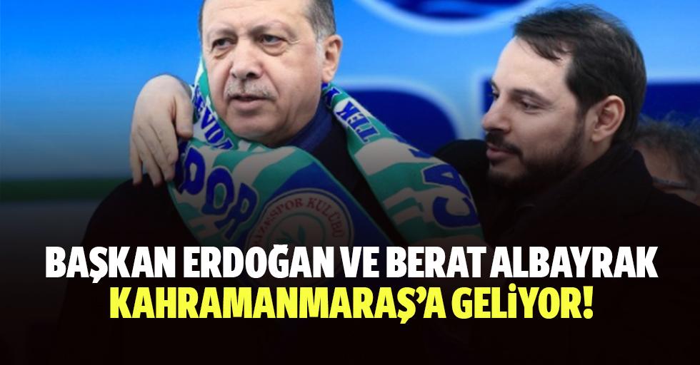 Başkan Erdoğan ve Berat Albayrak, Kahramanmaraş'a geliyor!