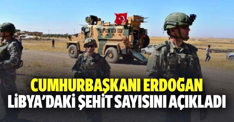 Erdoğan, Libya'daki şehit sayısını açıkladı