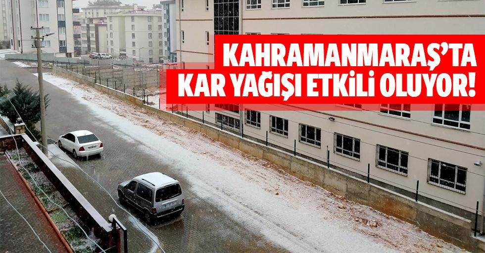 Kahramanmaraş'ta kar yağışı etkili oluyor!