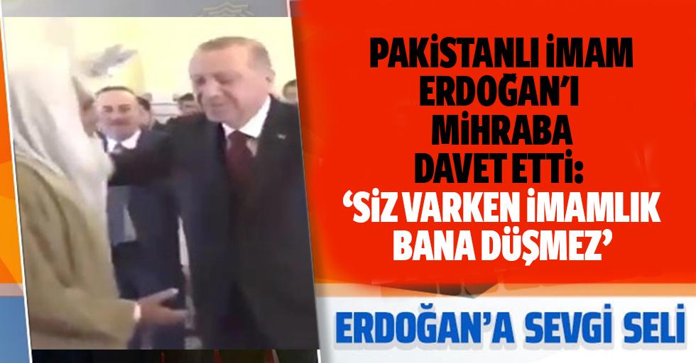 Pakistanlı İmam Erdoğan'ı Mihraba Davet Etti: Siz Varken İmamlık Bana Düşmez