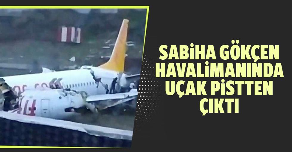 Sabiha Gökçen havalimanında uçak pistten çıktı