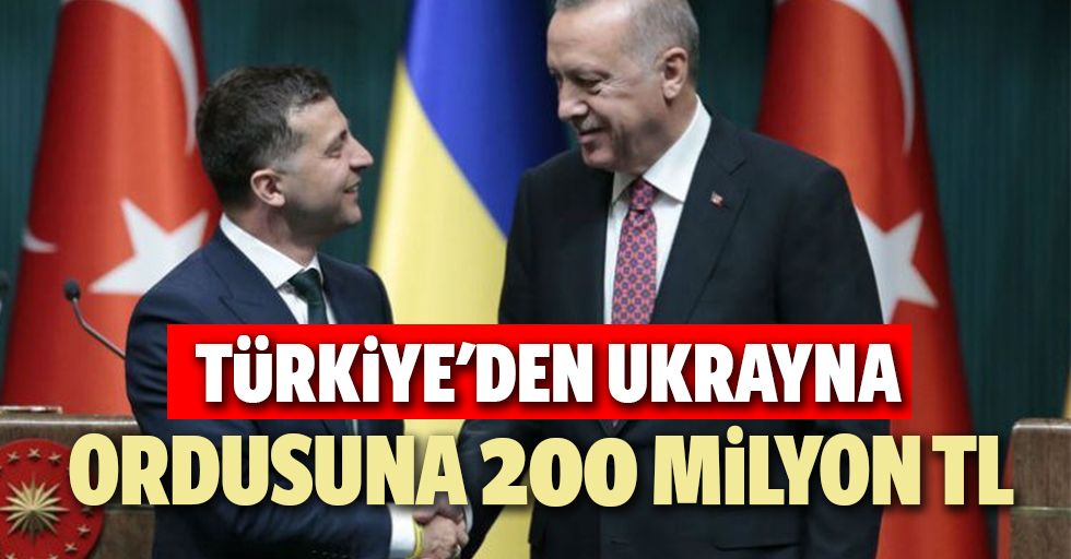 Türkiye'den Ukrayna ordusuna 200 milyon TL