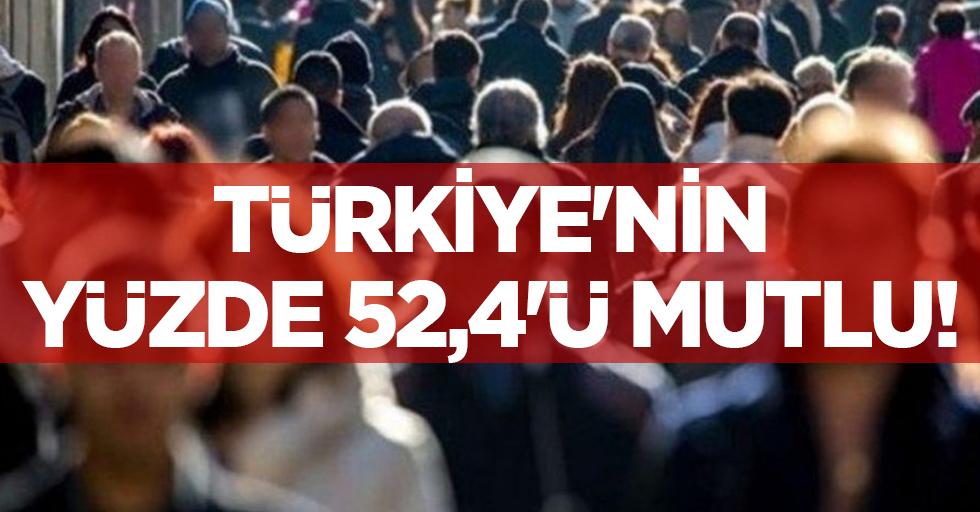 Türkiye'nin yüzde 52,4'ü mutlu!
