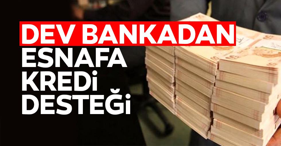 Dev bankadan esnafa kredi desteği