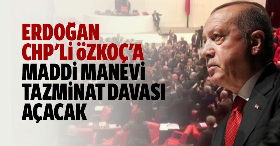 Erdoğan, Chp'li Özkoç'a Maddi Manevi Tazminat Davası Açacak