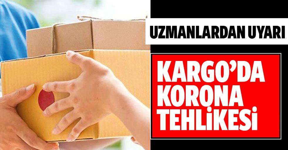 Kargo paketlerindeki corona tehlikesine dikkat!