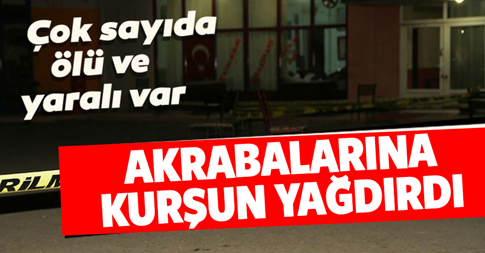 Kırıkkale'de dehşet! 7 akrabasını tabancayla vurdu
