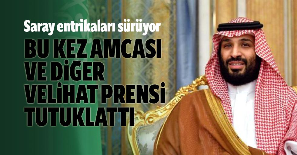 Prens Muhammed bin Selman, amcasını ve diğer veliaht prensi tutuklattı