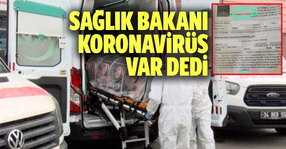 Sağlık Bakanı 'Koronavirüs var' dedi