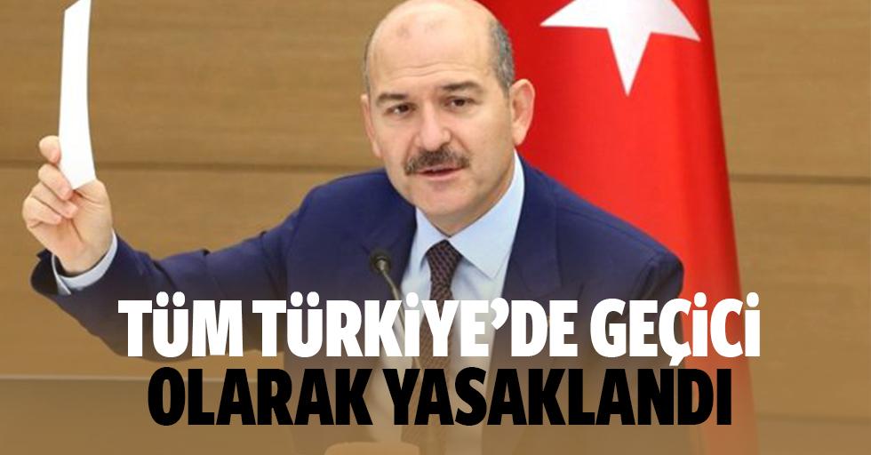 Tüm Türkiye'de Geçici Olarak Yasaklandı