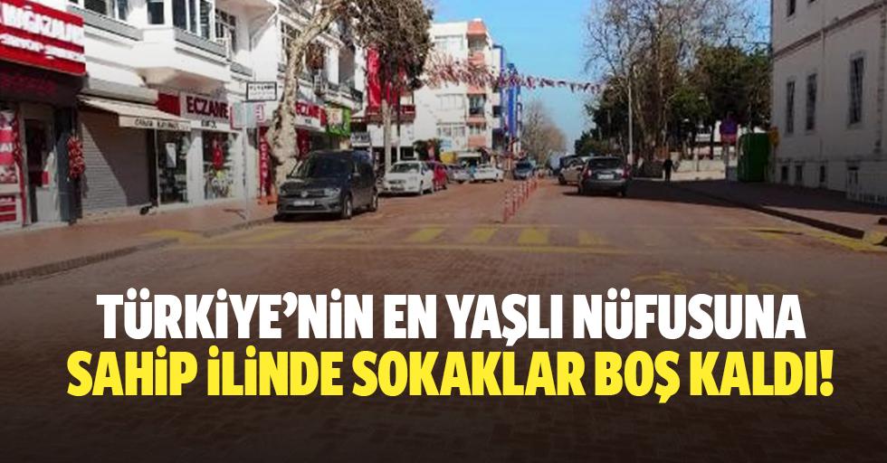 Türkiye'nin en yaşlı nüfusuna sahip ilinde sokaklar boş kaldı!