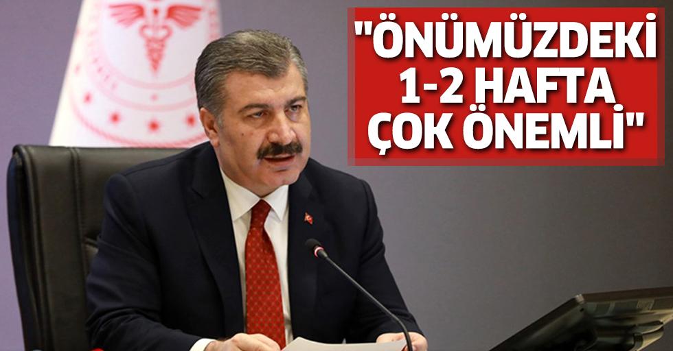 Bakan Koca, vatandaşları uyardı: Önümüzdeki 1-2 hafta çok önemli