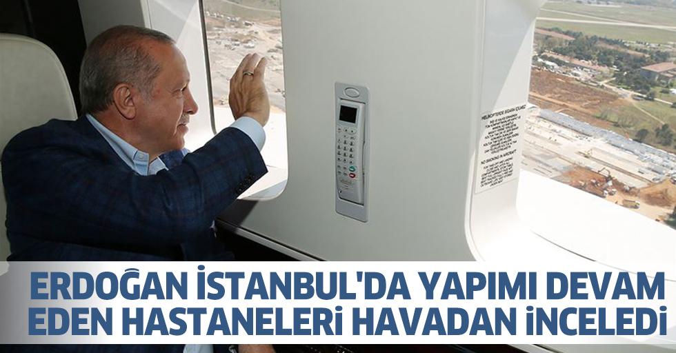 Cumhurbaşkanı Erdoğan İstanbul'da Yapımı Devam Eden Hastaneleri Havadan İnceledi