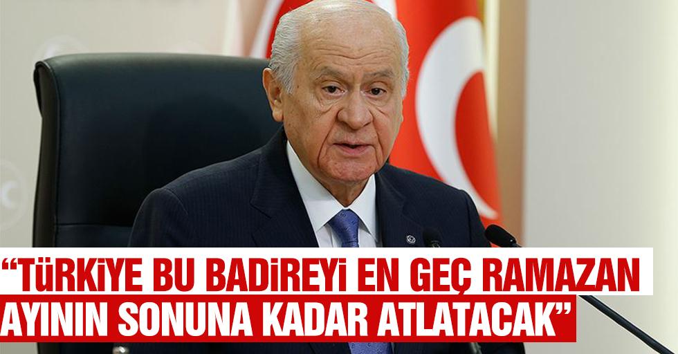 """""""Türkiye bu badireyi en geç ramazan ayının sonuna kadar atlatacak"""""""