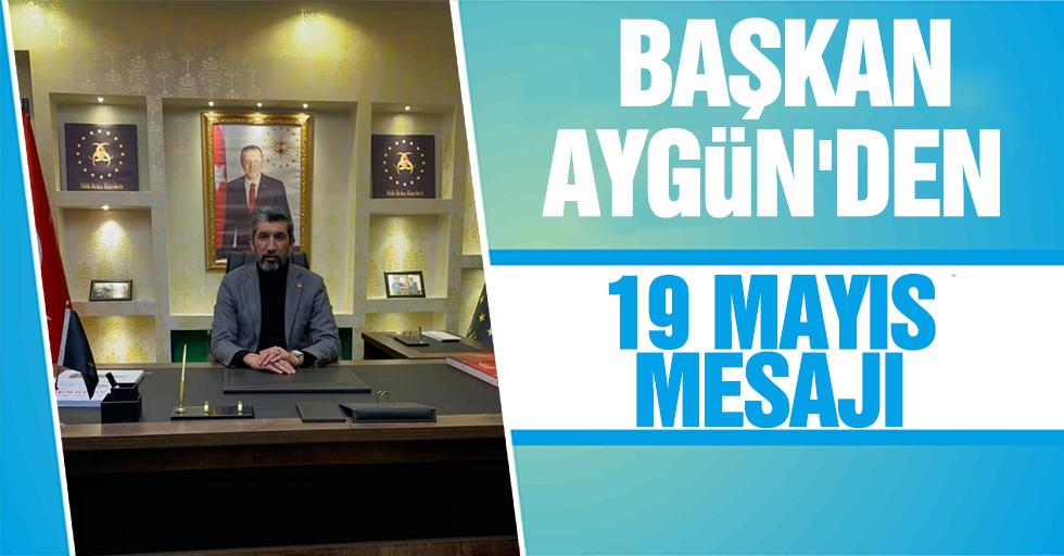 Başkan Aygün'den 19 Mayıs mesajı