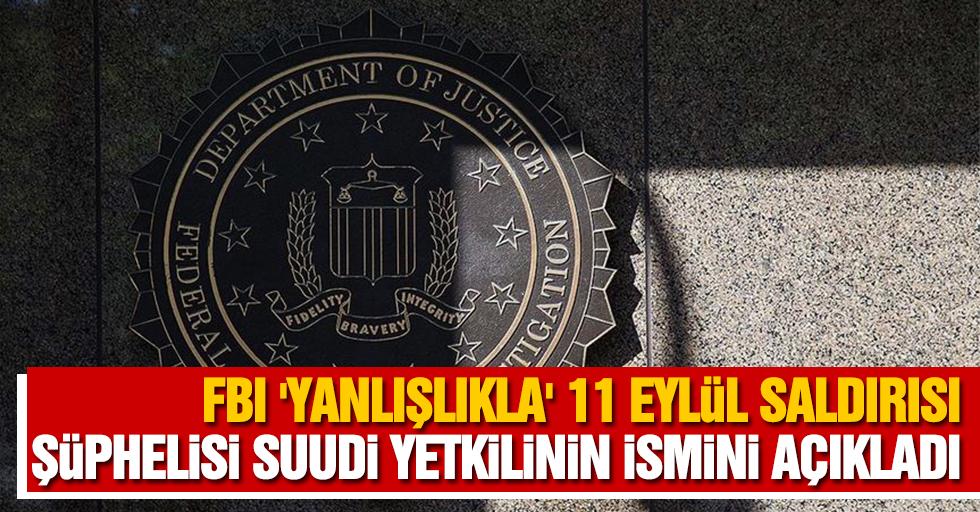 FBI 'yanlışlıkla' 11 Eylül saldırısı şüphelisi Suudi yetkilinin ismini açıkladı
