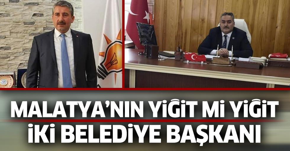 Malatya'nın Yiğit Mi Yiğit İki Belediye Başkanı