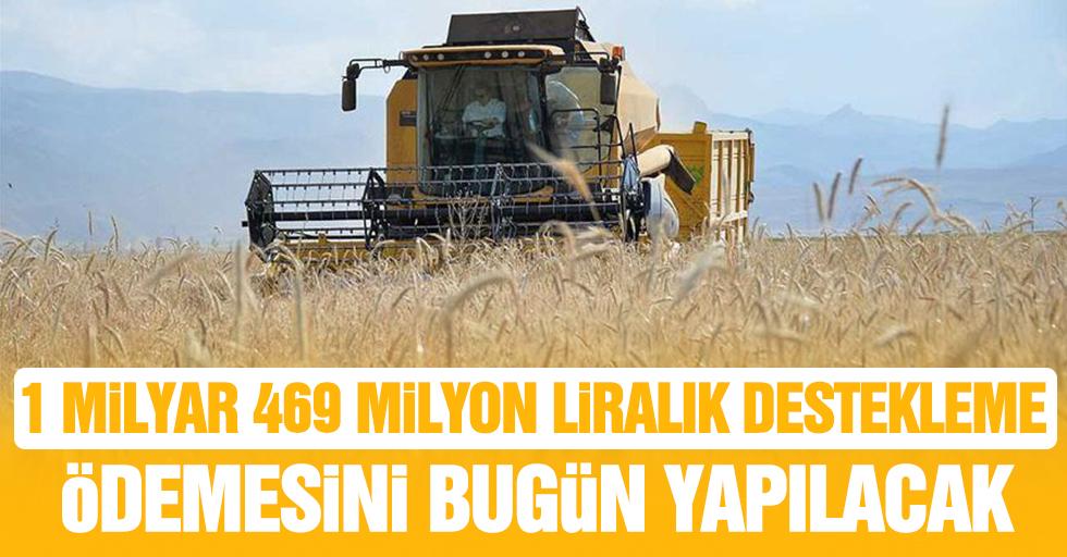 1 Milyar 469 Milyon Liralık Destekleme Ödemesini Bugün Yapılacak
