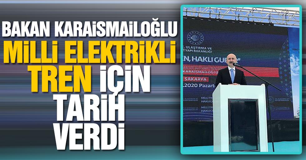 Bakan Karaismailoğlu milli elektrikli tren için tarih verdi