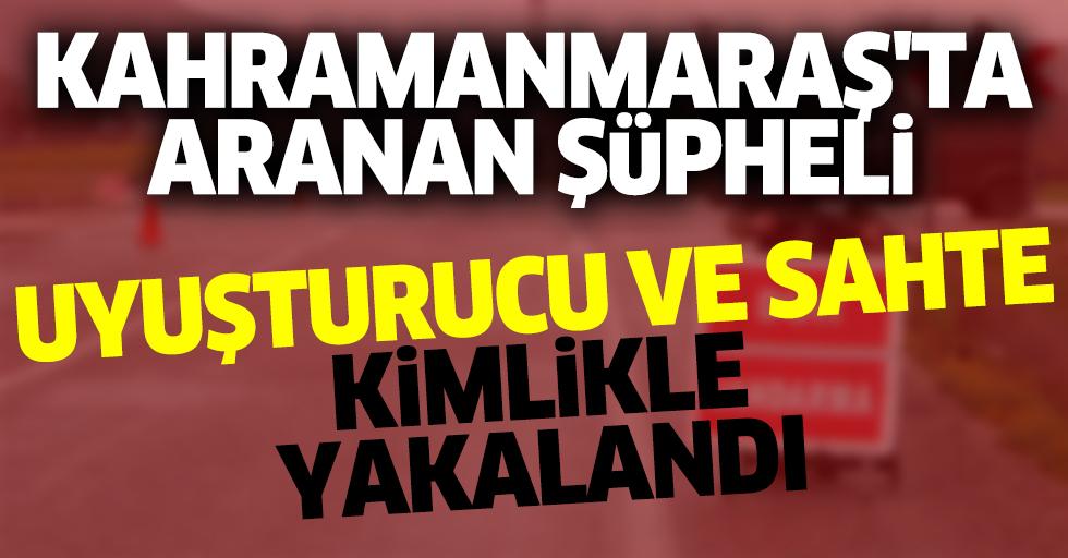 Kahramanmaraş'ta Aranan Şüpheli, Uyuşturucu Ve Sahte Kimlikle Yakalandı