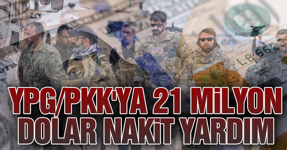 YPG/PKK'ya 21 milyon dolar nakit yardım