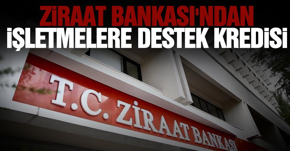 Ziraat Bankası'ndan işletmelere destek kredisi