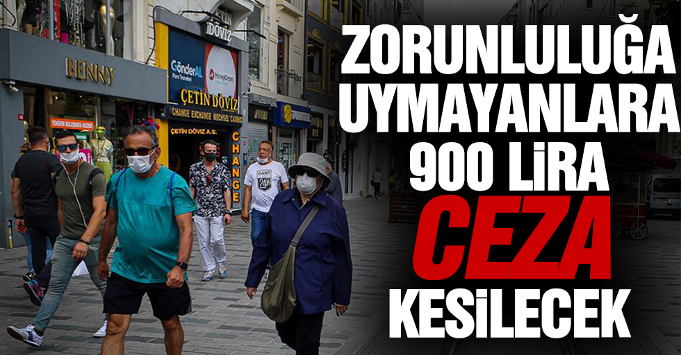 Zorunluluğa Uymayanlara 900 Lira Ceza Kesilecek