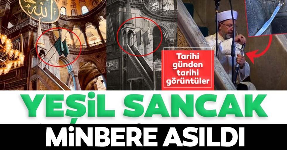 Ayasofya'da dikkat çeken görüntü! 'Yeşil Sancak' minbere asıldı...