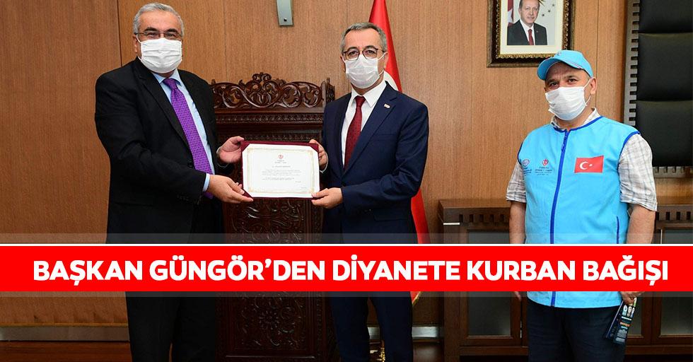 Başkan Güngör'den Diyanete kurban bağışı