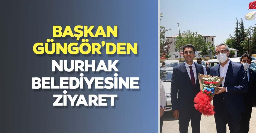 Başkan Güngör'den Nurhak belediyesine ziyaret