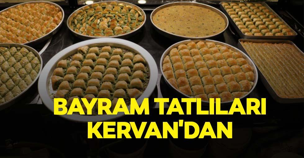 Bayram tatlıları Kervan'dan