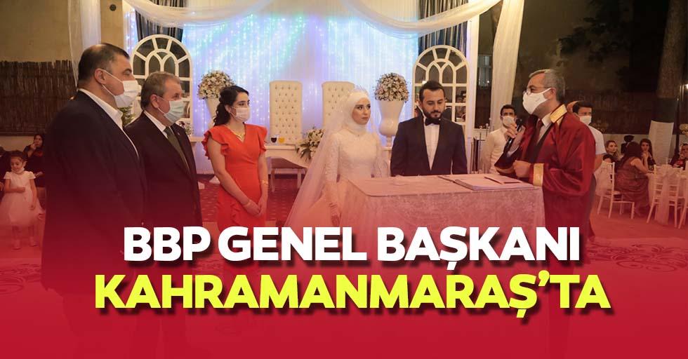 BBP genel başkanı Kahramanmaraş'ta