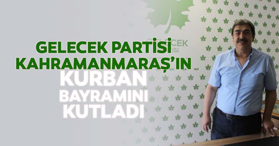 Gelecek Partisi Kahramanmaraş'ın Kurban Bayramını Kutladı