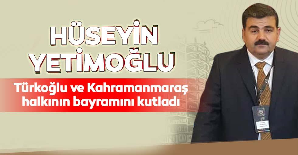 Hüseyin Yetimoğlu, Türkoğlu ve Kahramanmaraş halkının bayramını kutladı